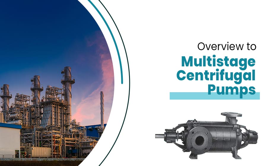 overview-to-Multistage-Centrifugal-Pumps