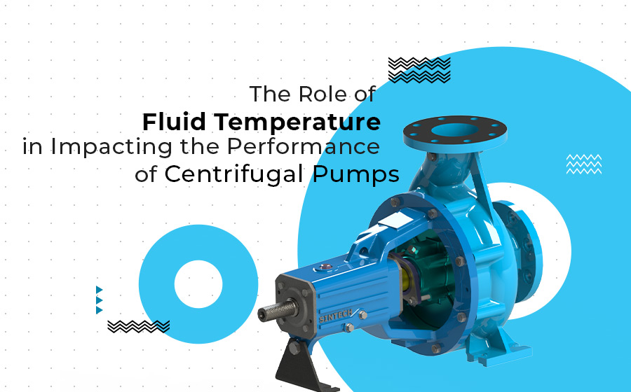 the-role-of-fluid-temperature-in-impacting-the-performance-of-centrifugal-pumps