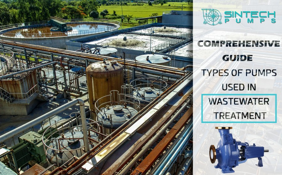 Types of Wastewater Pumps used in Wastewater Treatment | Sintech